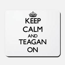 Keep Calm and Teagan ON Mousepad