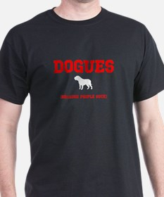 Dogues (because people suck) T-Shirt