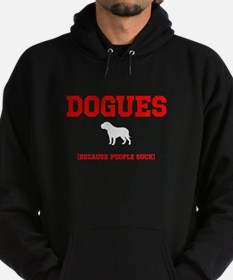Dogues (because people suck) Hoodie