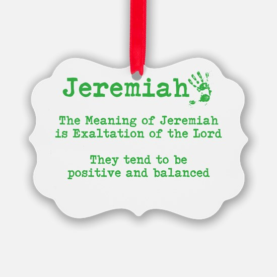 The meaning of Jeremiah Ornament