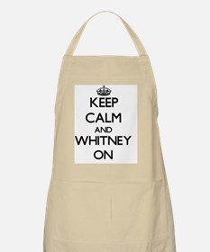 Keep Calm and Whitney ON Apron