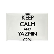 Keep Calm and Yazmin ON Magnets