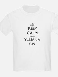 Keep Calm and Yuliana ON T-Shirt