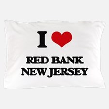 I love Red Bank New Jersey Pillow Case