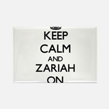 Keep Calm and Zariah ON Magnets