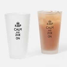 Keep Calm and Zoe ON Drinking Glass