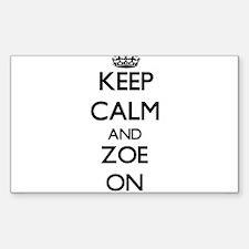 Keep Calm and Zoe ON Decal