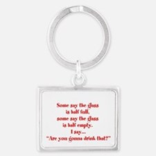 Are you going to drink that? Landscape Keychain
