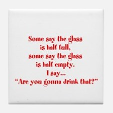Are you going to drink that? Tile Coaster