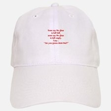 Are you going to drink that? Baseball Baseball Cap