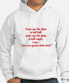 Are you going to drink that? Hoodie