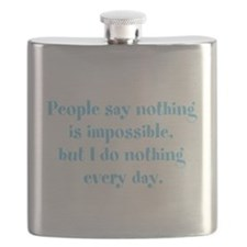 People say nothing is impossible... Flask