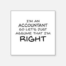 Im an accountant Assume Im Right Sticker