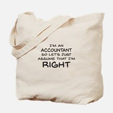 Im an accountant Assume Im Right Tote Bag