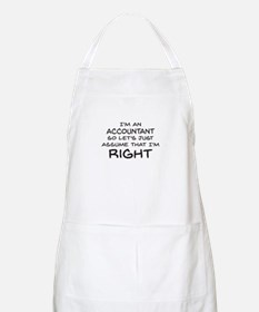 Im an accountant Assume Im Right Apron