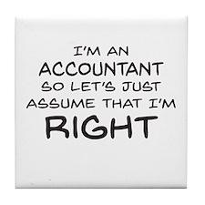 Im an accountant Assume Im Right Tile Coaster