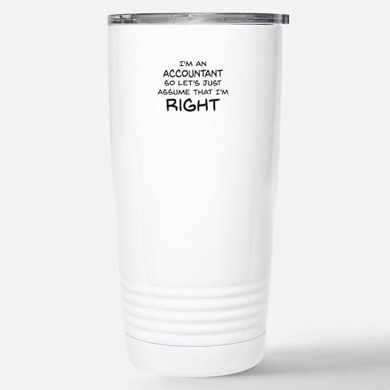 Im an accountant Assume Im Right Travel Mug