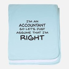 Im an accountant Assume Im Right baby blanket