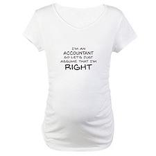 Im an accountant Assume Im Right Shirt