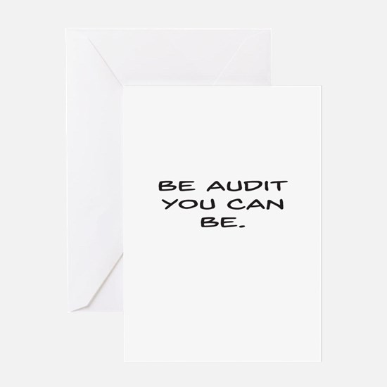 Be Audit You Can Be Greeting Cards
