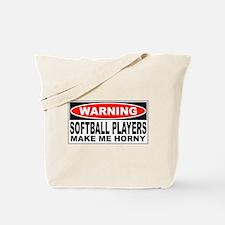 Warning Softball Players Make Me Horny Tote Bag