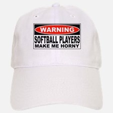 Warning Softball Players Make Me Horny Baseball Baseball Cap