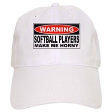 Warning Softball Players Make Me Horny Baseball Cap