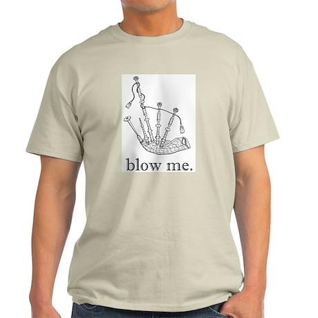 blow me. Ash Grey T-Shirt