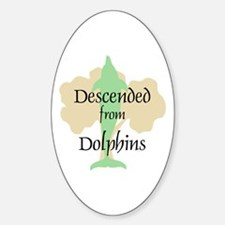 Descended from Dolphins Decal