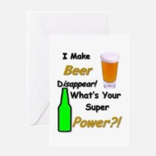 I Make Beer Disappear.. Greeting Cards