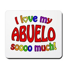 I love my ABUELO soooo much! Mousepad