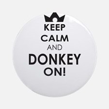 Keep Calm and Donkey on Ornament (Round)