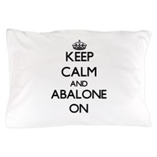 Keep calm and Abalone ON Pillow Case