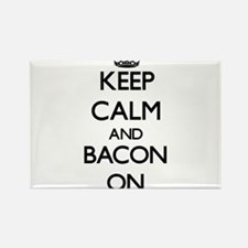 Keep calm and Bacon ON Magnets