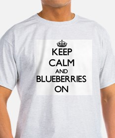 Keep calm and Blueberries ON T-Shirt