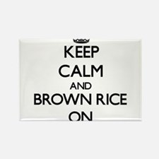 Keep calm and Brown Rice ON Magnets