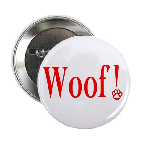"""Woof! 2.25"""" Button (10 pack)"""