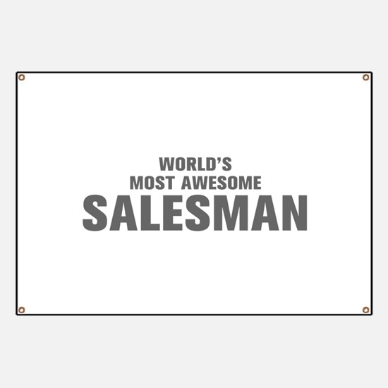 WORLDS MOST AWESOME Salesman-Akz gray 500 Banner