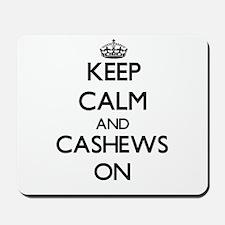 Keep calm and Cashews ON Mousepad