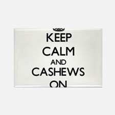 Keep calm and Cashews ON Magnets