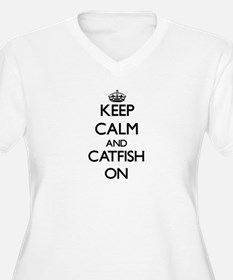 Keep calm and Catfish ON Plus Size T-Shirt