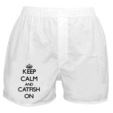 Keep calm and Catfish ON Boxer Shorts