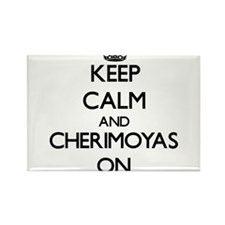 Keep calm and Cherimoyas ON Magnets