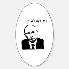 wasn't me Sticker (Oval)