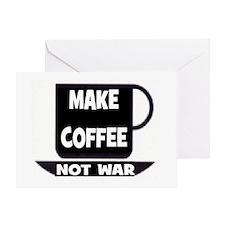 MAKE COFFEE - NOT WAR Greeting Card