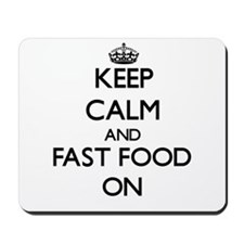 Keep calm and Fast Food ON Mousepad