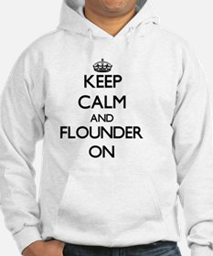 Keep calm and Flounder ON Hoodie