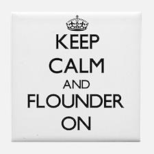 Keep calm and Flounder ON Tile Coaster