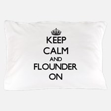 Keep calm and Flounder ON Pillow Case