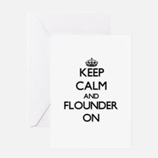 Keep calm and Flounder ON Greeting Cards